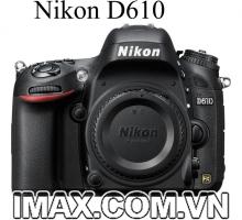 Nikon D610 Body ( Hàng chính hãng )